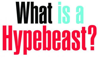 What is a Hypebeast?