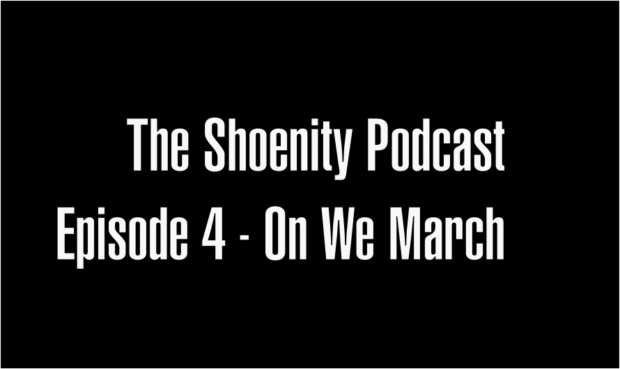 Episode 4: On We March